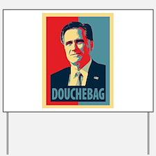 Mitt Romney Douchebag Yard Sign