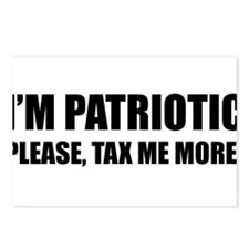 Im patriotic, please, tax me more Postcards (Packa
