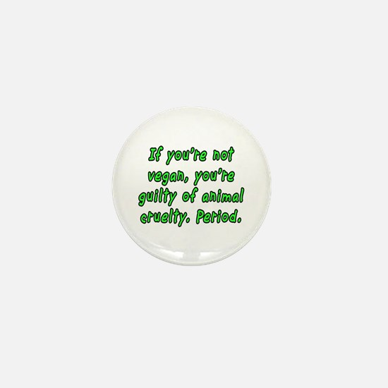 If you're not vegan - Mini Button
