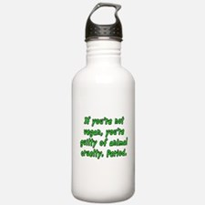 If you're not vegan - Water Bottle