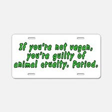 If you're not vegan - Aluminum License Plate