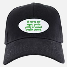 If you're not vegan - Baseball Hat