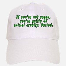 If you're not vegan - Baseball Baseball Cap