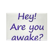 Hey are you awake? Rectangle Magnet
