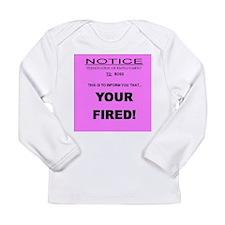 boss fired Long Sleeve Infant T-Shirt