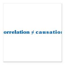 "correlation-causation.png Square Car Magnet 3"" x 3"