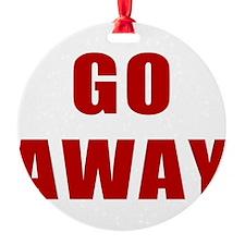 GO-AWAY.png Ornament