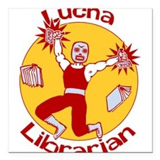 """lucha-librarian_tr2.png Square Car Magnet 3"""" x 3"""""""