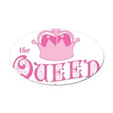 queen-has-arrived_pk.png Oval Car Magnet