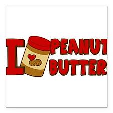 "i-love-peanut-butter_tr.png Square Car Magnet 3"" x"