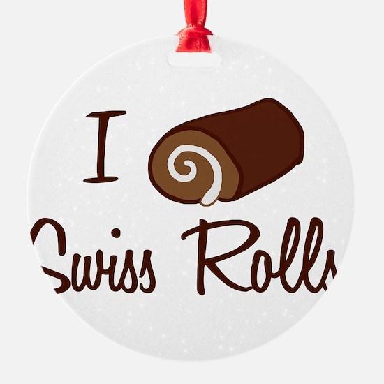 i-love-swiss-rolls_tr.png Round Ornament