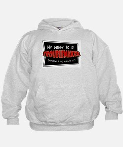 Daddy is a Troublemaker Hoodie