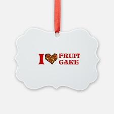 i-love-fruitcake.png Ornament