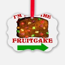 im-with-the-fruitcake.png Ornament