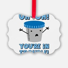 youre-in-trouble_tr.png Ornament