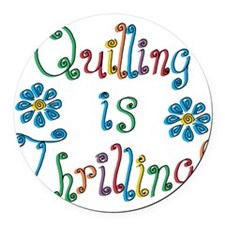 quilling-is-thrilling_tr.png Round Car Magnet