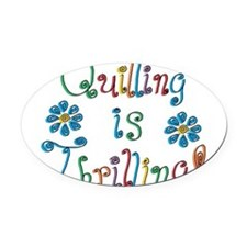 quilling-is-thrilling_tr.png Oval Car Magnet