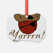 yarrrn.png Ornament