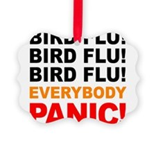 Bird Flu Everybody Panic Ornament