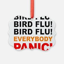Bird Flu Everybody Panic Ornament