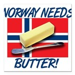 norway-needs-butter.png Square Car Magnet 3