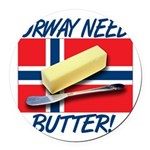 norway-needs-butter.png Round Car Magnet