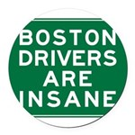 boston-drivers-are-insane.png Round Car Magnet