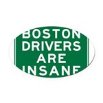 boston-drivers-are-insane.png Oval Car Magnet