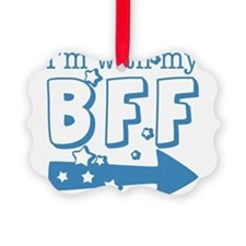 I'm with My BFF (RIGHT) Ornament
