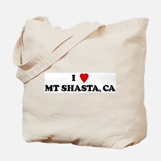 I Love MT SHASTA Tote Bag