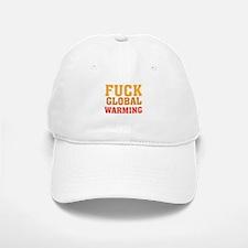 Fuck Global Warming Baseball Baseball Cap
