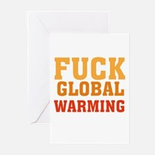 Fuck Global Warming Greeting Cards (Pk of 10)