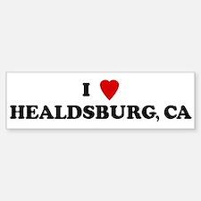 I Love HEALDSBURG Bumper Bumper Bumper Sticker