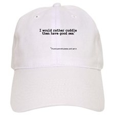I would rather cuddle then have sex Baseball Cap