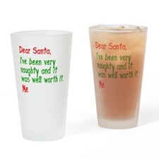 Dear Santa Ive been very naughty Drinking Glass
