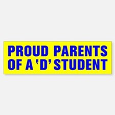 PROUD PARENTS OF A D STUDENT Sticker (Bumper)