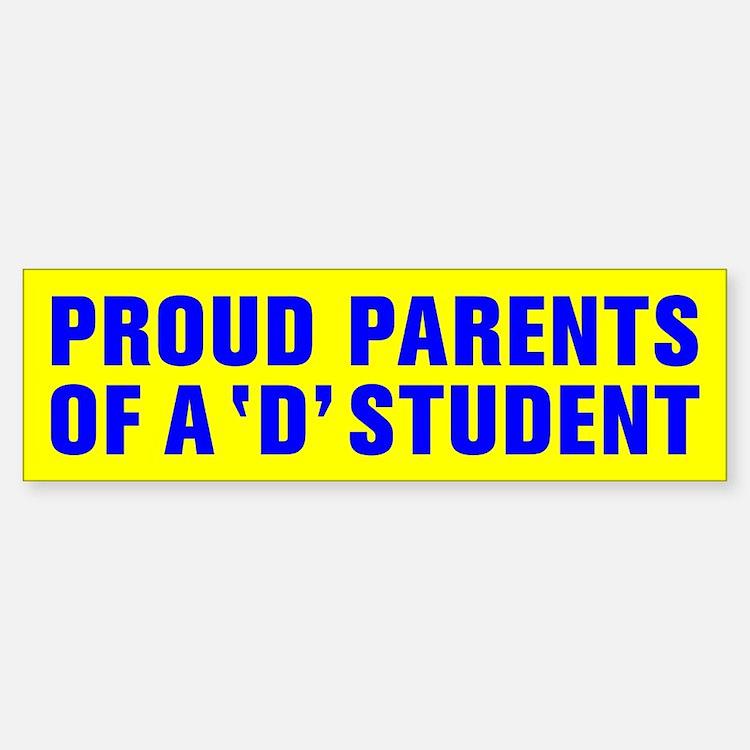 PROUD PARENTS OF A D STUDENT Sticker (Bumper)
