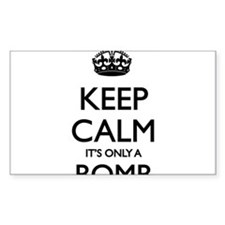Keep calm - it's only a bomb Decal