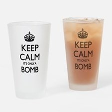 Keep Calm... it's only a Bomb Drinking Glass