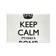 Keep Calm... it's only a Bomb Rectangle Magnet