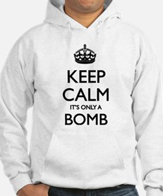 Keep Calm... it's only a Bomb Hoodie