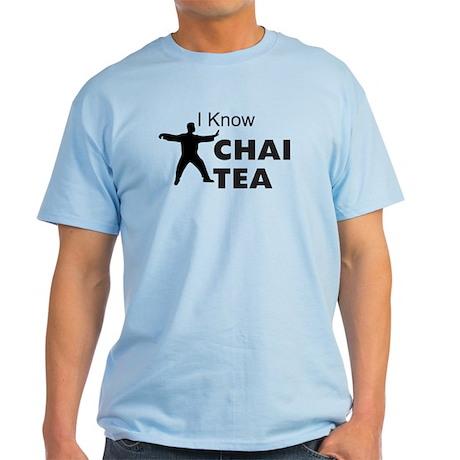 I know Chai Tea Light T-Shirt