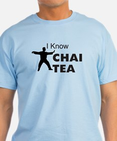 I know Chai Tea T-Shirt
