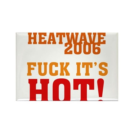 Heat Wave 2006 Rectangle Magnet (10 pack)