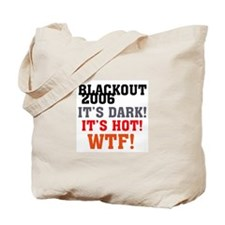 Black Out 2006 Tote Bag