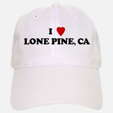 I Love LONE PINE Baseball Baseball Cap