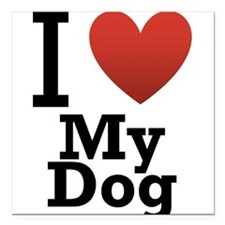 "i-love-my-dog.png Square Car Magnet 3"" x 3"""