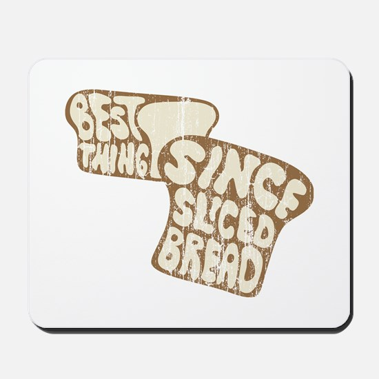 Best Thing Since Sliced Bread Mousepad