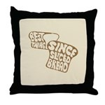 Best Thing Since Sliced Bread Throw Pillow