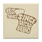 Best Thing Since Sliced Bread Tile Coaster